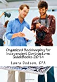Organized Bookkeeping for Independent Contractors: QuickBooks 2014, Laura Dodson, 1495485366