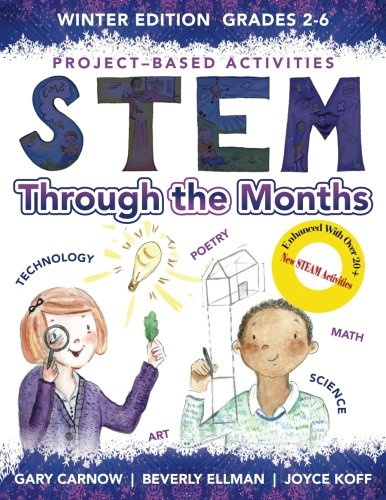STEM Through The Months - Winter Edition: for Budding Engineers, Mathematicians, Makers and Poets