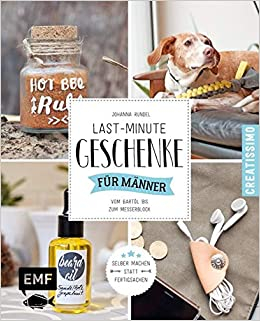 Last Minute Geschenke Fur Manner 9783863555542 Amazon Com Books