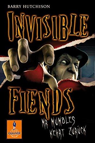 Invisible Fiends - Mr Mumbles kehrt zurück: Band 1 (Gulliver)