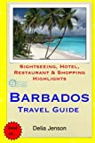 Barbados Travel Guide: Sightseeing, Hotel, Restaurant & Shopping Highlights