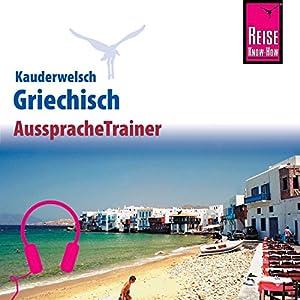 Griechisch (Reise Know-How Kauderwelsch AusspracheTrainer) Hörbuch
