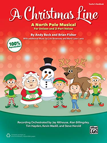- A Christmas Line: A North Pole Musical for Unison and 2-Part Voices (Teacher's Handbook)