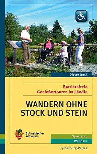 Wandern ohne Stock und Stein: Barrierefreie Genießertouren im Ländle Taschenbuch – 1. April 2016 Dieter Buck Silberburg 3842514549 Baden-Württemberg