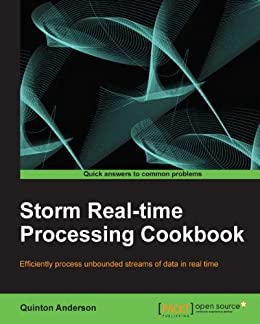 Amazon storm real time processing cookbook ebook quinton storm real time processing cookbook by anderson quinton fandeluxe Image collections