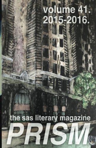 PRISM: The SAS Literary Magazine: Volume 41 pdf epub