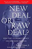 img - for New Deal or Raw Deal?: How FDR's Economic Legacy Has Damaged America by Burton W. Folsom Jr. (November 17, 2009) Paperback book / textbook / text book