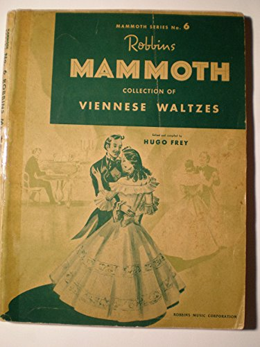 Collection Viennese - Robbins Mammoth Collection of Viennese Waltzes. Edited and compiled by H. Frey
