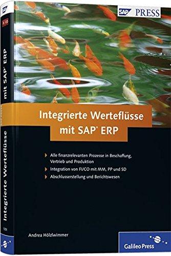 Integrierte Werteflüsse mit SAP ERP Gebundenes Buch – 28. August 2009 Andrea Hölzlwimmer SAP PRESS 3836213583 Betriebswirtschaft