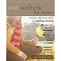 PTSD Workbook for Teens: Simple, Effective Skills for Healing Trauma