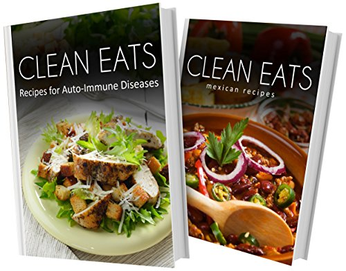 Download recipes for auto immune diseases and mexican recipes 2 download recipes for auto immune diseases and mexican recipes 2 book combo clean eats book pdf audio idduv4z2p forumfinder Choice Image