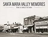 Santa Maria Valley Memories: The Early Years