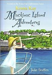 Krista Kay Mackinac Island Adventures (Krista Kay's Adventures Book 2)