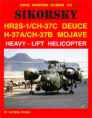 - Sikorsky HR2S-1/CH-37C Deuce H-37A/CH-37B Mojave Heavy-Lift Helicopter (Naval Fighters)