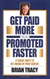 Get Paid More and Promoted Faster, Brian S. Tracy, 1583762078