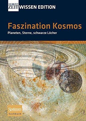 Faszination Kosmos: Planeten, Sterne, schwarze Löcher