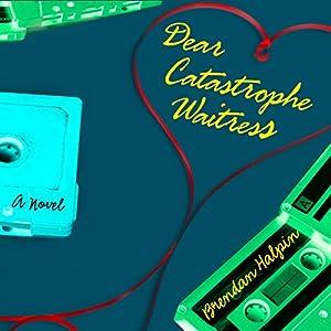 Dear Catastrophe Waitress Audiobook