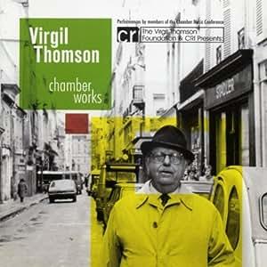 Virgil Thomson: Chamber Works: