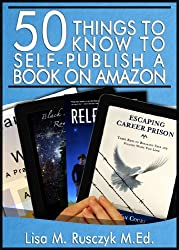 50 Things to Know to Self-Publish a Book on Amazon: A Step-By-Step guide to Publish and Promote an eBook