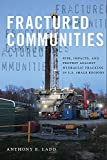 img - for Fractured Communities: Risk, Impacts, and Protest Against Hydraulic Fracking in U.S. Shale Regions (Nature, Society, and Culture) book / textbook / text book