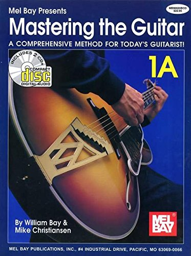 Mel Bay Presents Mastering the Guitar Book 1A: A Comprehensive Method for Today's Guitarist!
