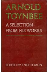 Arnold Toynbee: A Selection From His Works Hardcover