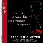 The Short Second Life of Bree Tanner: An Eclipse Novella (Twilight Saga)   Stephenie Meyer