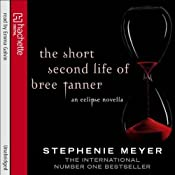 The Short Second Life of Bree Tanner: An Eclipse Novella (Twilight Saga) | Stephenie Meyer