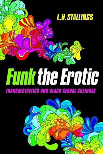 Price comparison product image Funk the Erotic: Transaesthetics and Black Sexual Cultures (New Black Studies Series)