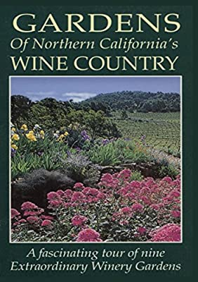 Gardens Of Northern California's Wine Country