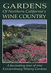 Gardens Of Northern California\'s Wine Country