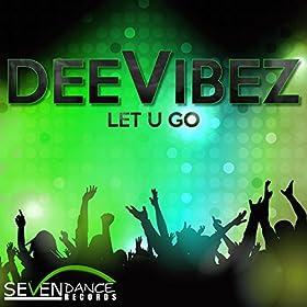 DeeVibez-Let U Go