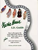 Kathe Kruse I.D. Guide: How to Recognize the Early Kathe Kruse  Models 1910-1962, with a key to their rarities