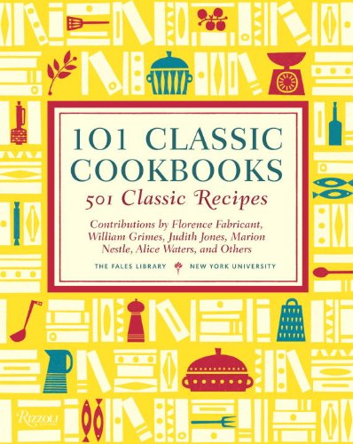 101 Classic Cookbooks: 501 Classic Recipes