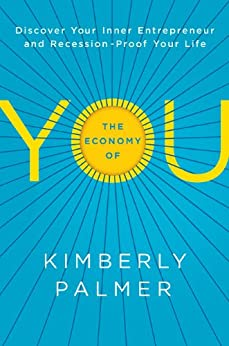 The Economy of You: Discover Your Inner Entrepreneur and Recession-Proof Your Life by [Palmer, Kimberly]