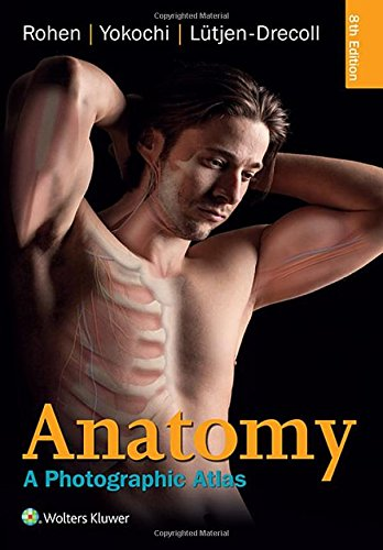 Anatomy: A Photographic Atlas (Color Atlas of Anatomy a Photographic Study of the Human Body) cover