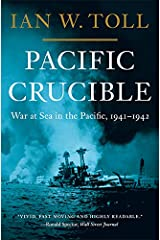Pacific Crucible: War at Sea in the Pacific, 1941-1942 (Vol. 1) (Pacific War Trilogy): War at Sea in the Pacific, 1941–1942 Kindle Edition