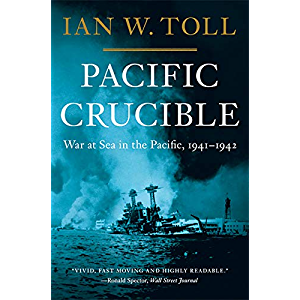 Pacific Crucible: War at Sea in the Pacific, 1941-1942 (Vol. 1) (Pacific War Trilogy): War at Sea in the Pacific, 1941…