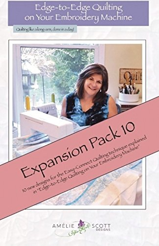 Edge to Edge Quilting on Your Embroidery Machine Expansion Pack 10 by Amelie Scott Designs