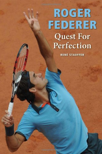 Roger Federer Quest for Perfection (revised paperback)
