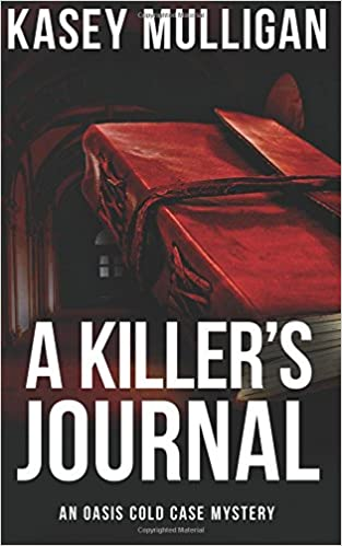 A Killer's Journal: An Oasis Cold Case Mystery