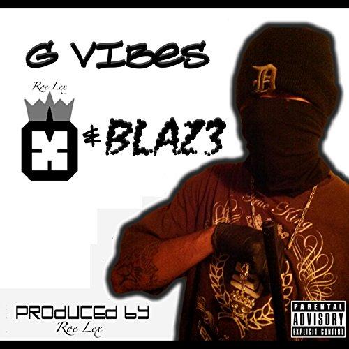 G Vibes (feat. Blaz3) - The Blaz3