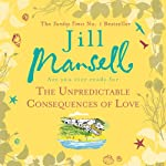 The Unpredictable Consequences of Love | Jill Mansell