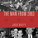 The Man from 2063 | Jack Duffy