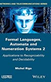 Formal Languages, Automata and Numeration SystemsVolume 2