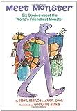 img - for Meet Monster: Six Stories About the World's Friendliest Monster book / textbook / text book