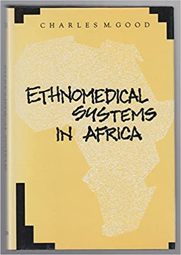 Scarica ebook gratuitamente gratis Ethnomedical Systems in Africa: Patterns of Traditional Medicine in Rural and Urban Kenya PDF DJVU 0898627796 by Charles M. Good
