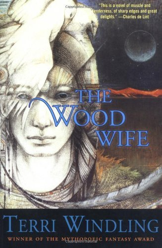 [ The Wood Wife (Fairy Tales) [ THE WOOD WIFE (FAIRY TALES) ] By Windling, Terri ( Author )May-02-2003 Paperback pdf