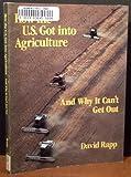 How the U. S. Got into Agriculture, Congressional Quarterly, Inc. Staff and Rapp, David, 0871874571