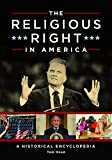 The Religious Right in America: A Historical Encyclopedia (Hardcover) [Pre-order 31-12-2022]